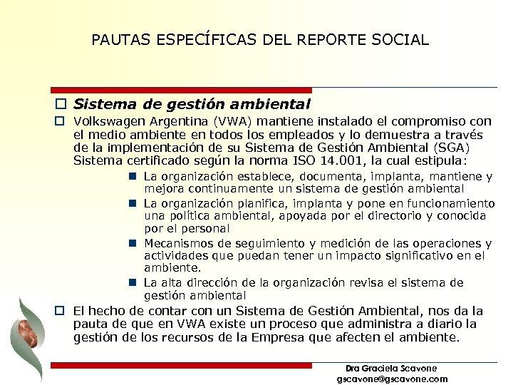 PAUTAS ESPECÍFICAS DEL REPORTE SOCIAL o Sistema de gestión ambiental o Volkswagen Argentina (VWA)