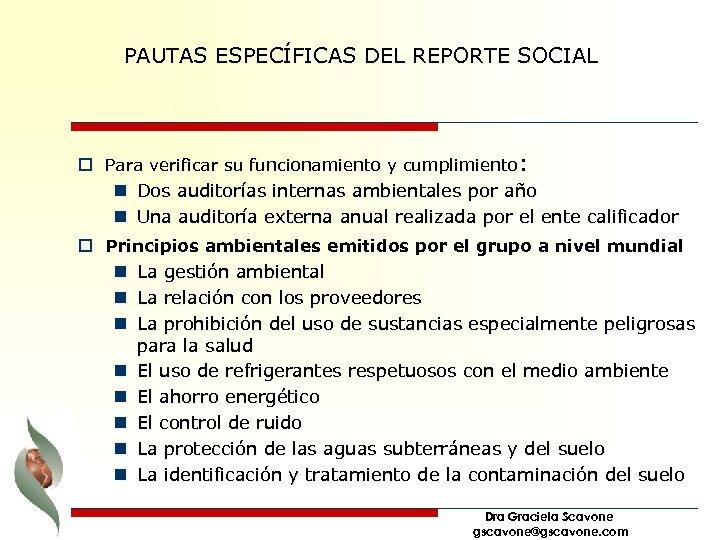 PAUTAS ESPECÍFICAS DEL REPORTE SOCIAL o Para verificar su funcionamiento y cumplimiento: n Dos