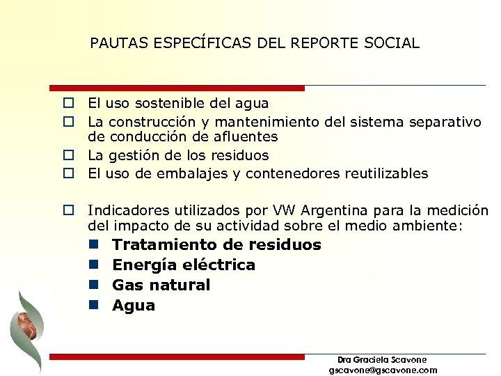 PAUTAS ESPECÍFICAS DEL REPORTE SOCIAL o El uso sostenible del agua o La construcción