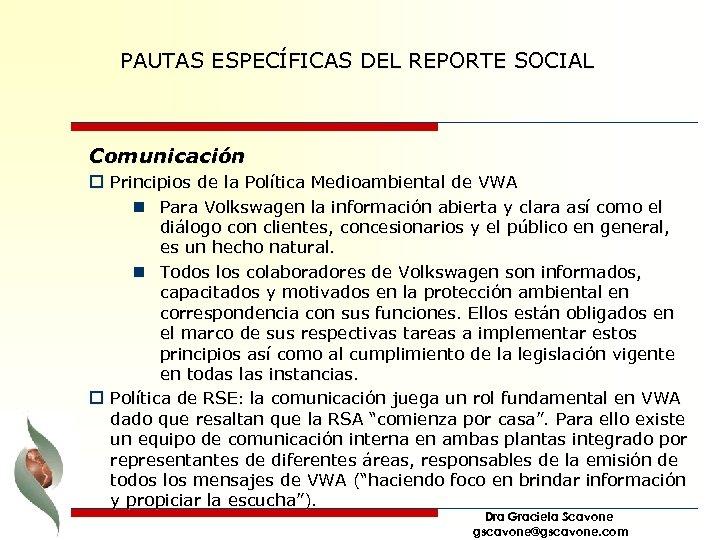 PAUTAS ESPECÍFICAS DEL REPORTE SOCIAL Comunicación o Principios de la Política Medioambiental de VWA