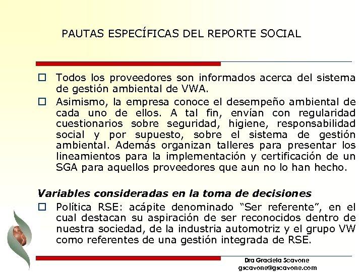 PAUTAS ESPECÍFICAS DEL REPORTE SOCIAL o Todos los proveedores son informados acerca del sistema