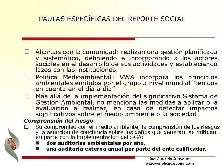 PAUTAS ESPECÍFICAS DEL REPORTE SOCIAL o Alianzas con la comunidad: realizan una gestión planificada