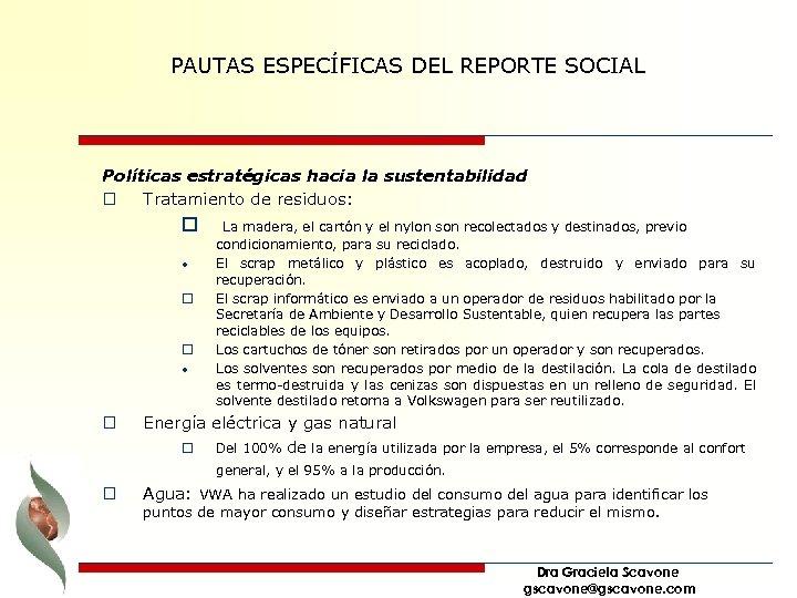 PAUTAS ESPECÍFICAS DEL REPORTE SOCIAL Políticas estratégicas hacia la sustentabilidad o Tratamiento de residuos: