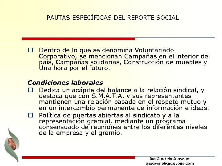 PAUTAS ESPECÍFICAS DEL REPORTE SOCIAL o Dentro de lo que se denomina Voluntariado Corporativo,