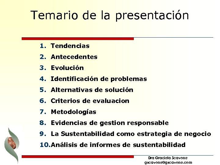 Temario de la presentación 1. Tendencias 2. Antecedentes 3. Evolución 4. Identificación de problemas