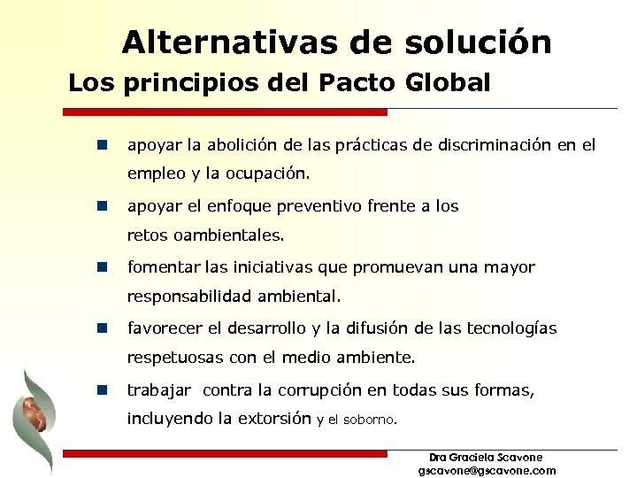 Alternativas de solución Los principios del Pacto Global n apoyar la abolición de las