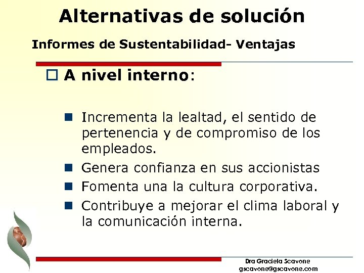 Alternativas de solución Informes de Sustentabilidad- Ventajas o A nivel interno: n Incrementa la
