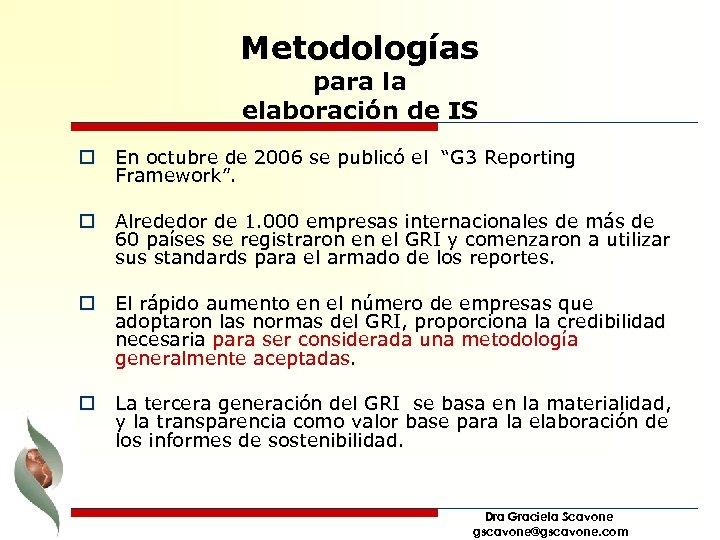 Metodologías para la elaboración de IS o En octubre de 2006 se publicó el