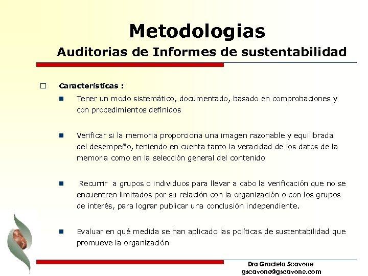 Metodologias Auditorias de Informes de sustentabilidad o Características : n Tener un modo sistemático,
