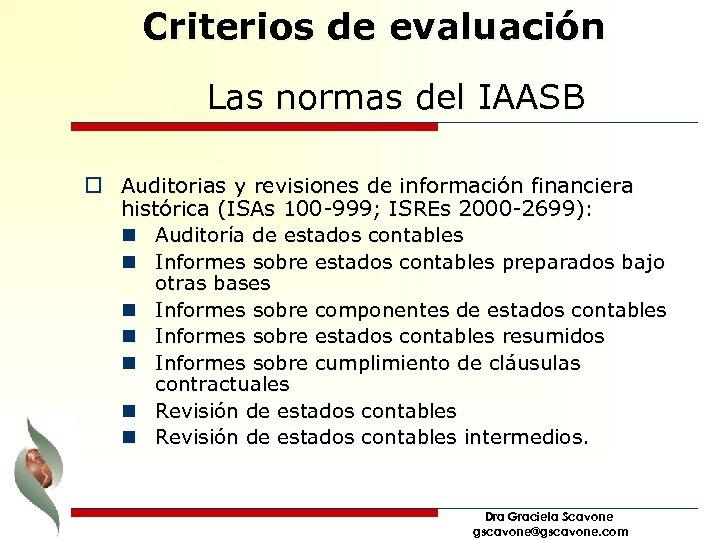 Criterios de evaluación Las normas del IAASB o Auditorias y revisiones de información financiera