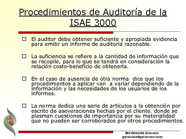 Procedimientos de Auditoría de la ISAE 3000 o El auditor debe obtener suficiente y