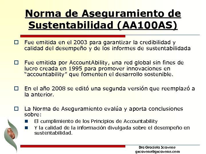 Norma de Aseguramiento de Sustentabilidad (AA 100 AS) o Fue emitida en el 2003
