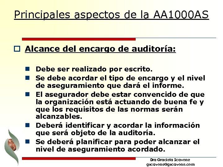 Principales aspectos de la AA 1000 AS o Alcance del encargo de auditoría: n