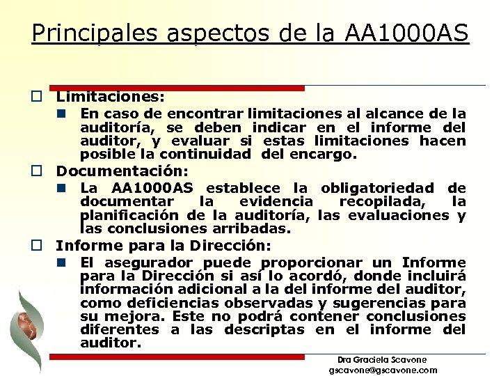 Principales aspectos de la AA 1000 AS o Limitaciones: n En caso de encontrar
