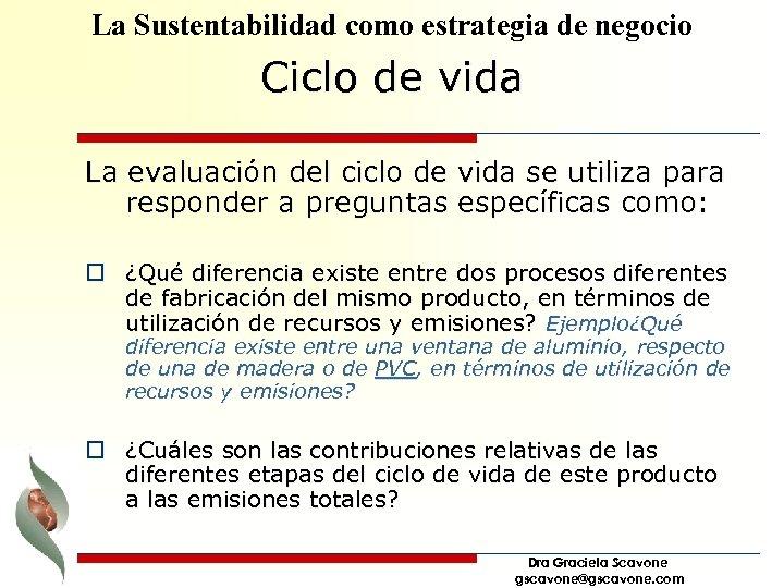 La Sustentabilidad como estrategia de negocio Ciclo de vida La evaluación del ciclo de