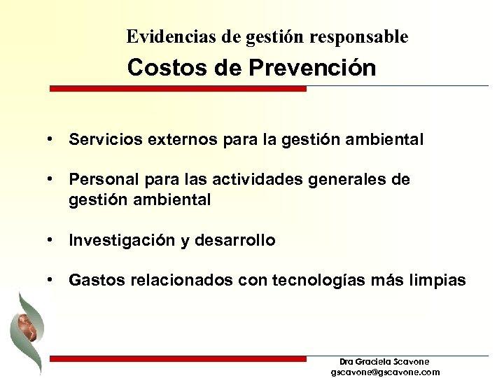 Evidencias de gestión responsable Costos de Prevención • Servicios externos para la gestión ambiental