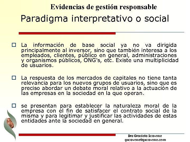 Evidencias de gestión responsable Paradigma interpretativo o social o La información de base social