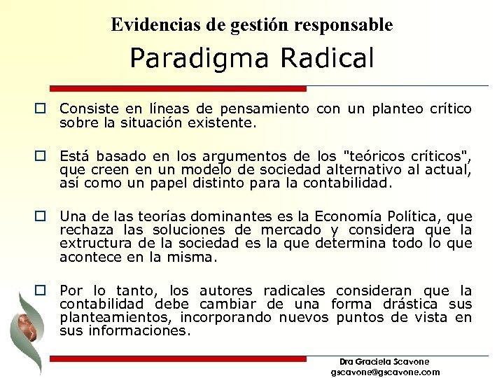 Evidencias de gestión responsable Paradigma Radical o Consiste en líneas de pensamiento con un