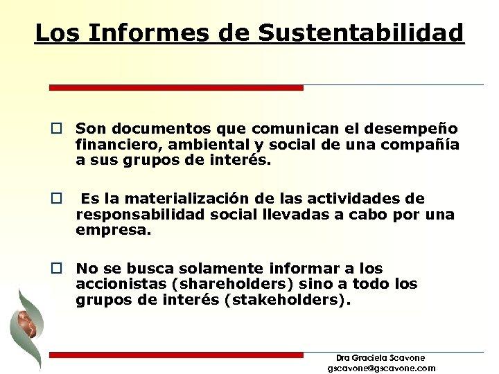 Los Informes de Sustentabilidad o Son documentos que comunican el desempeño financiero, ambiental y