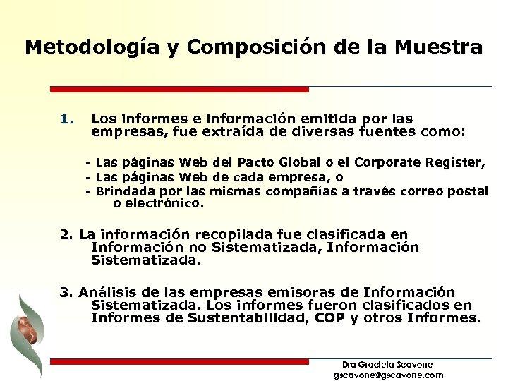 Metodología y Composición de la Muestra 1. Los informes e información emitida por las