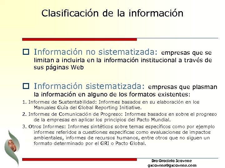 Clasificación de la información o Información no sistematizada: empresas que se limitan a incluirla