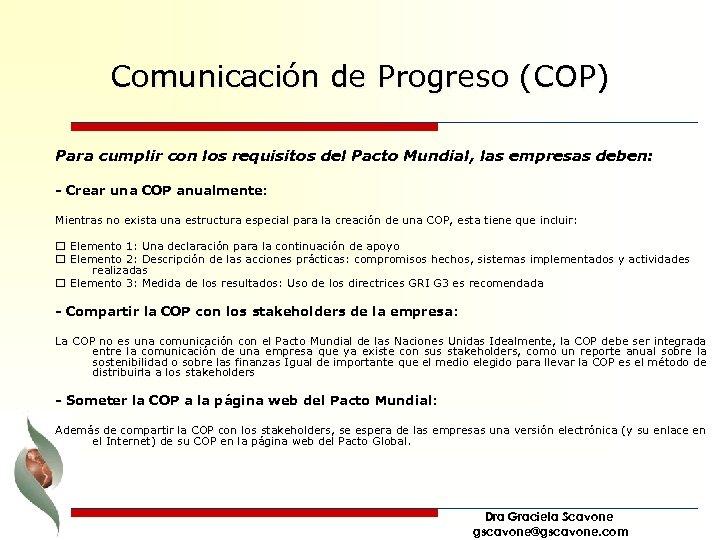 Comunicación de Progreso (COP) Para cumplir con los requisitos del Pacto Mundial, las empresas