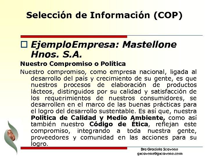 Selección de Información (COP) o Ejemplo. Empresa: Mastellone Hnos. S. A. Nuestro Compromiso o