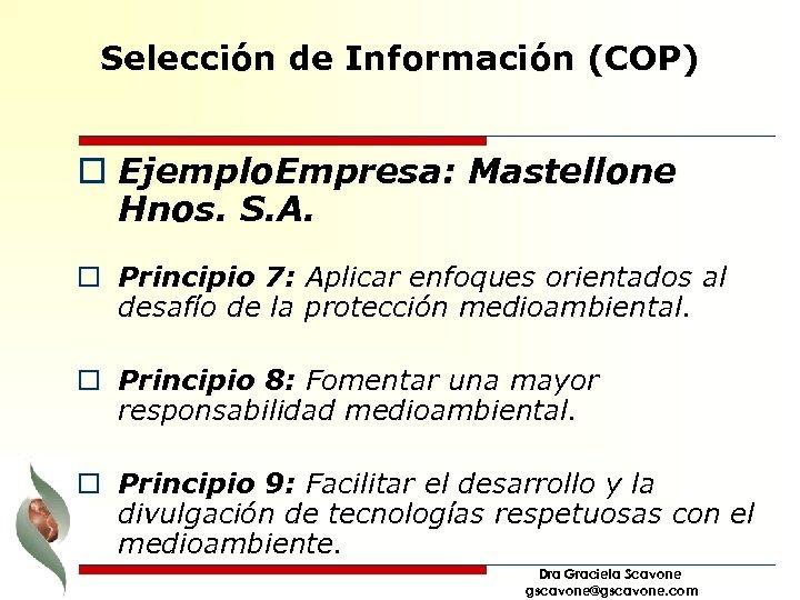 Selección de Información (COP) o Ejemplo. Empresa: Mastellone Hnos. S. A. o Principio 7: