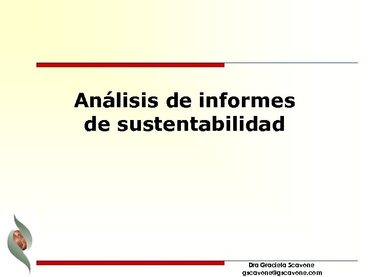 Análisis de informes de sustentabilidad Dra Graciela Scavone gscavone@gscavone. com