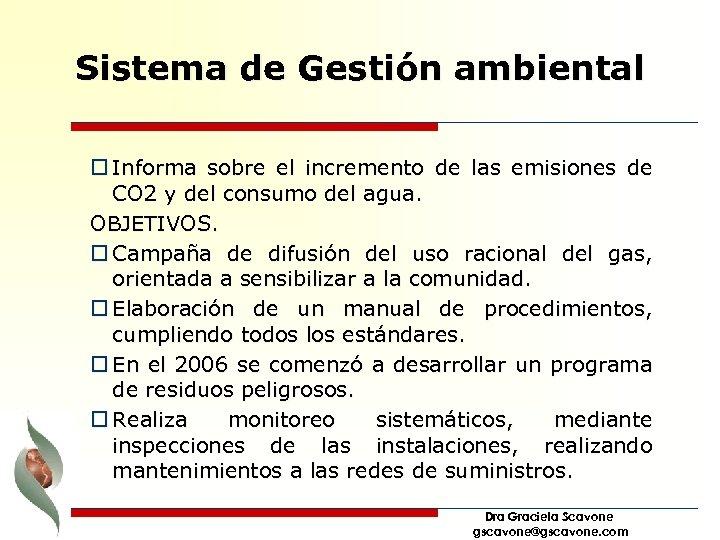 Sistema de Gestión ambiental o Informa sobre el incremento de las emisiones de CO