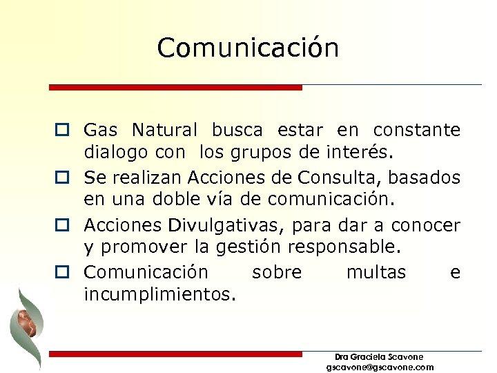Comunicación o Gas Natural busca estar en constante dialogo con los grupos de interés.