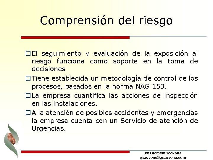 Comprensión del riesgo o El seguimiento y evaluación de la exposición al riesgo funciona
