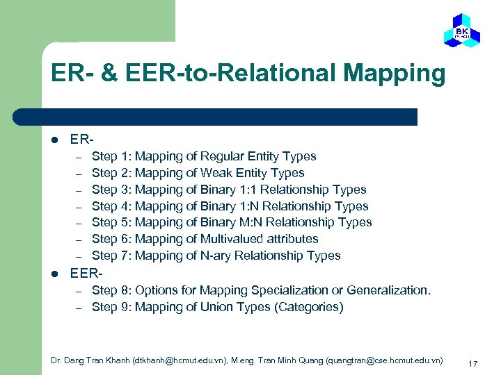 ER- & EER-to-Relational Mapping l ER– – – – l Step 1: Mapping of