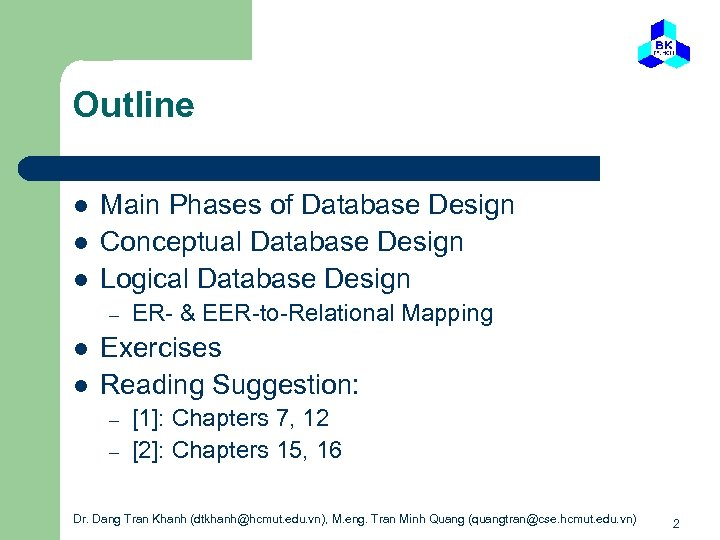 Outline l l l Main Phases of Database Design Conceptual Database Design Logical Database