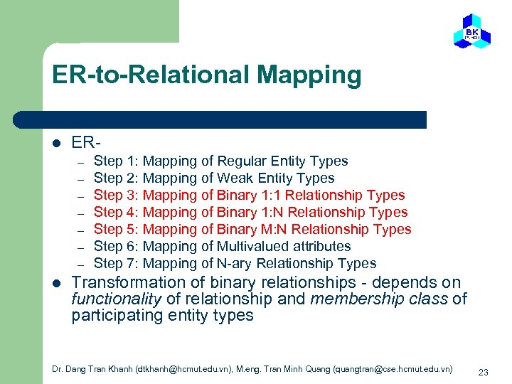 ER-to-Relational Mapping l ER– – – – l Step 1: Mapping of Regular Entity
