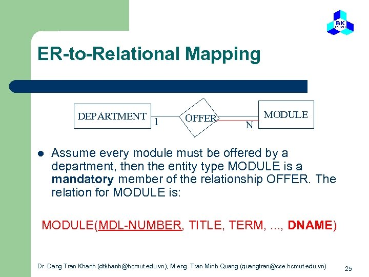 ER-to-Relational Mapping DEPARTMENT l 1 OFFER N MODULE Assume every module must be offered