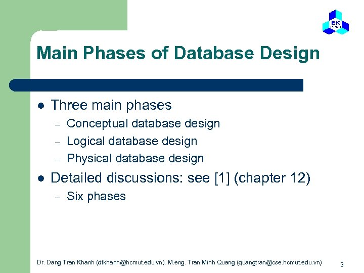 Main Phases of Database Design l Three main phases – – – l Conceptual