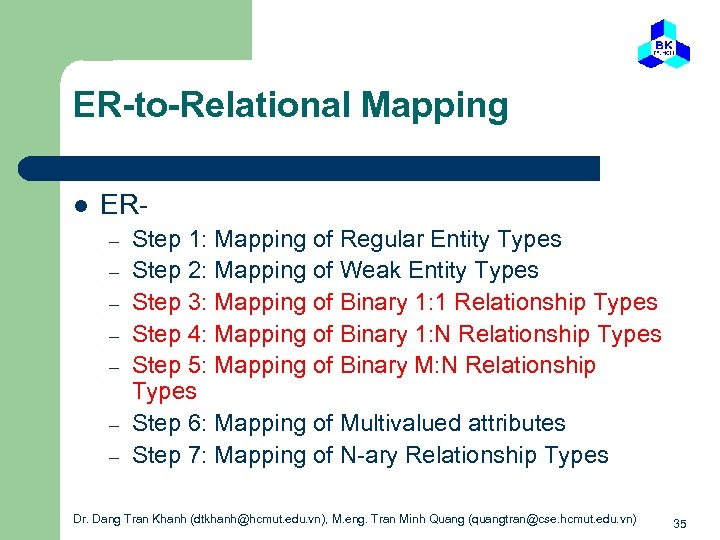 ER-to-Relational Mapping l ER– – – – Step 1: Mapping of Regular Entity Types