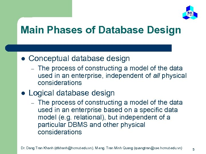 Main Phases of Database Design l Conceptual database design – l The process of