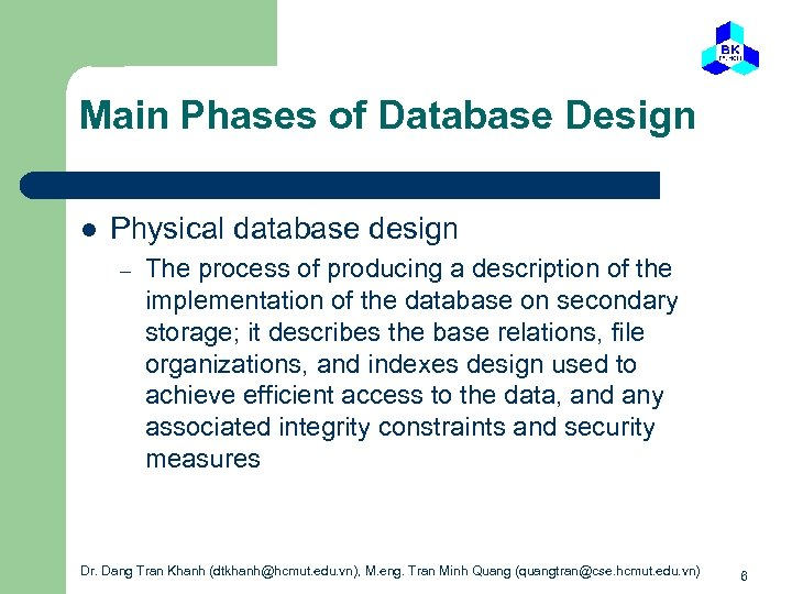 Main Phases of Database Design l Physical database design – The process of producing
