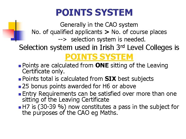 POINTS SYSTEM Generally in the CAO system No. of qualified applicants > No. of