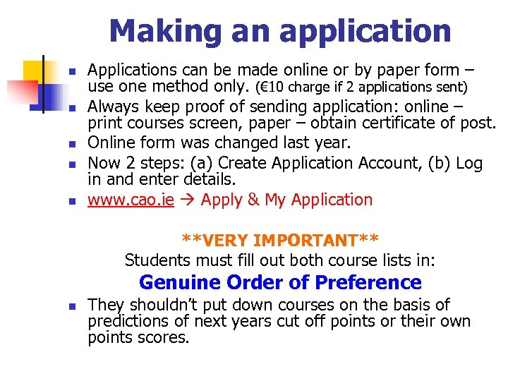 Making an application n n Applications can be made online or by paper form