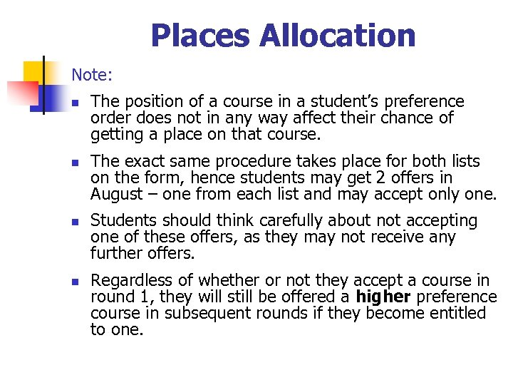 Places Allocation Note: n n The position of a course in a student's preference