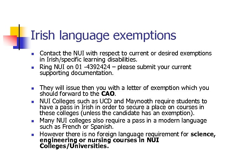 Irish language exemptions n n n Contact the NUI with respect to current or