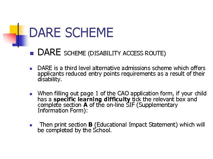 DARE SCHEME n n DARE SCHEME (DISABILITY ACCESS ROUTE) DARE is a third level
