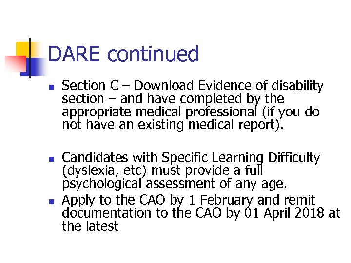 DARE continued n n n Section C – Download Evidence of disability section –