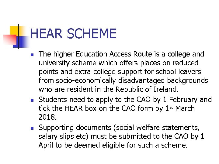 HEAR SCHEME n n n The higher Education Access Route is a college and