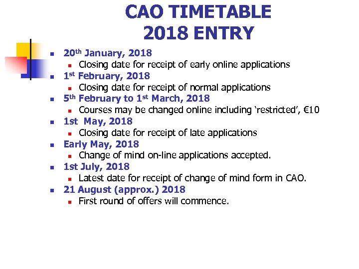 CAO TIMETABLE 2018 ENTRY n n n n 20 th January, 2018 n Closing