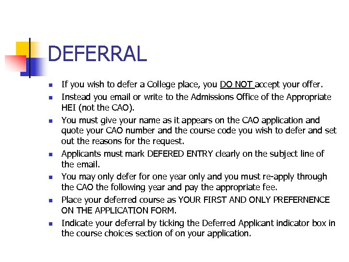 DEFERRAL n n n n If you wish to defer a College place, you