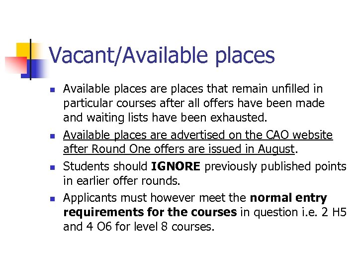 Vacant/Available places n n Available places are places that remain unfilled in particular courses